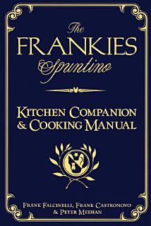 The Frankies Spuntino Kitchen Companion   Cooking Manual Book