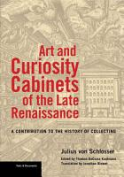 Art and Curiosity Cabinets of the Late Renaissance PDF
