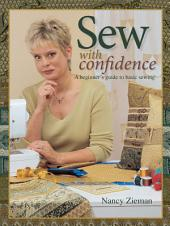 Sew with Confidence: A Beginner's Guide to Basic Sewing, Edition 2
