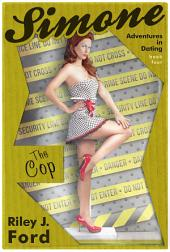 Romance: Simone - Adventures in Dating (The Cop: Book 4)