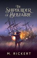 The Shipbuilder of Bellfairie