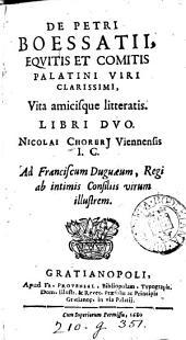 De Petri Boessatii equitis et comitis Palatini ... vita amicisque litteratis