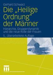 """Die """"Heilige Ordnung"""" der Männer: Hierarchie, Gruppendynamik und die neue Rolle der Frauen, Ausgabe 5"""