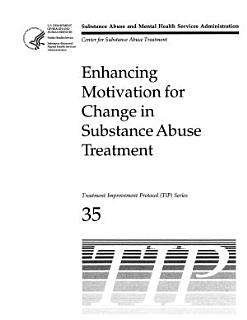 Enhancing Motivation for Change in Substance Abuse Treatment Book