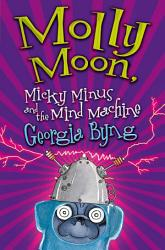 Molly Moon Micky Minus And The Mind Machine Book PDF