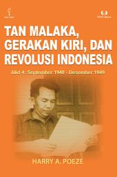 Tan Malaka Gerakan Kiri, dan Revolusi Indonesia jilid 4: September 1948-Desember 1949