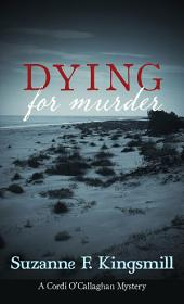 Dying for Murder: A Cordi O'Callaghan Mystery