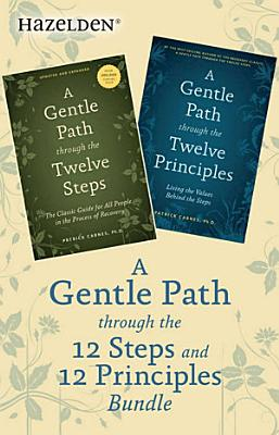 A Gentle Path Through the 12 Steps and 12 Principles Bundle PDF