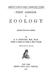 First Lessons in Zoology: Adapted for Use in Schools ...