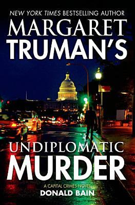 Margaret Truman s Undiplomatic Murder PDF
