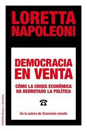 Democracia en venta: Cómo la crisis económica ha derrotado la política