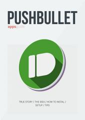 PUSHBULLET: APPS GUIDE