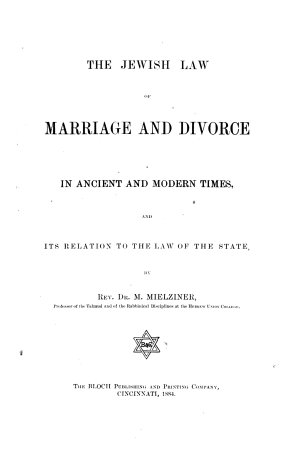 The Jewish Law of Marriage and Divorce in Ancient and Modern Times