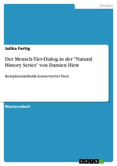 Der Mensch Tier Dialog in der  Natural History Series  von Damien Hirst PDF
