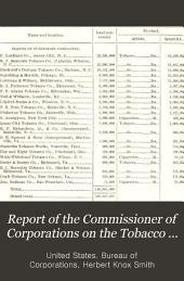 Report of the Commissioner of Corporations on the Tobacco Industry: Capitalization, investment, and earnings. September 25, 1911. 1911