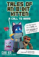 Tales of an 8 Bit Kitten  A Call to Arms  Book 2  PDF
