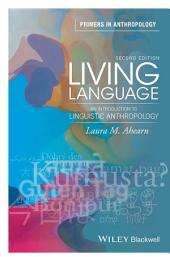 Living Language: An Introduction to Linguistic Anthropology, Edition 2