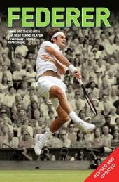 Federer - The Greatest (revised & updated)
