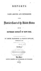 Reports of Cases in Prize: Argued and Determined in the Circuit and District Courts of the United States, for the Southern District of New York, 1861-'65