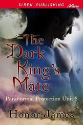 The Dark King's Mate [Paranormal Protection Unit 8]