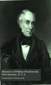 Memoirs of William Wordsworth, poet-laureate, D. C. L.