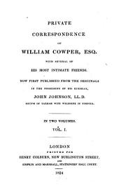 Private Correspondence with Several of His Most Intimate Friends. Now First Published ... in the Possession of ... John Johnson: Volume 1