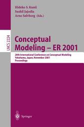 Conceptual Modeling - ER 2001: 20th International Conference on Conceptual Modeling, Yokohama, Japan, November 27-30, 2001, Proceedings