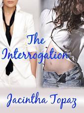 The Interrogation: A Lesbian New Adult Spanking Romance