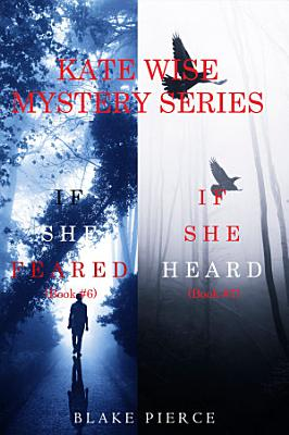A Kate Wise Mystery Bundle  If She Feared   6  and If She Heard   7