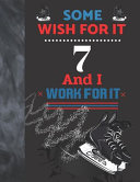 Download Some Wish For It 7 And I Work For It Book