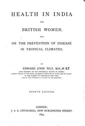 Health in India for British Women, and on the Prevention of Disease in Tropical Climates
