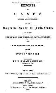 Reports of Cases Argued and Determined in the Supreme Court of Judicature  and in the Court for the Trial of Impeachments and the Correction of Errors  in the State of New York   1806 1823   PDF