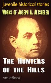 The Hunters of the Hills: juvenile historical stories