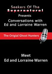 Meet Ed and Lorraine Warren: Meet Ed and Lorraine Warren (Conversations with the Ed and Lorraine Warren)