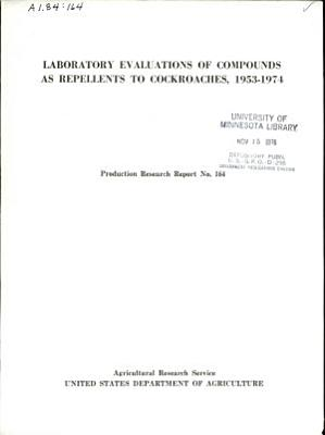 Laboratory Evaluations of Compounds as Repellents to Cockroaches  1953 1974 PDF