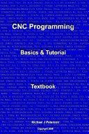 CNC Programming: Basics and Tutorial Textbook