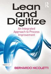 Lean and Digitize: An Integrated Approach to Process Improvement