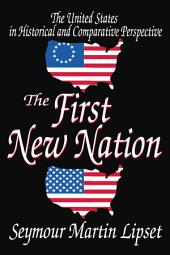 The First New Nation: The United States in Historical and Comparative Perspective