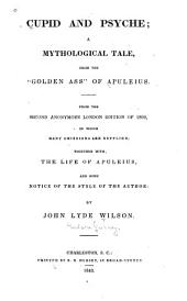 """Cupid and Psyche: A Mythological Tale, from the """"Golden Ass"""" of Apuleius"""