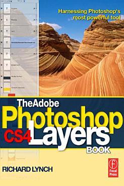 The Adobe Photoshop CS4 Layers Book PDF
