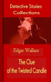 The Clue of the Twisted Candle: Mystery & Detective Collections