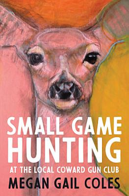 Small Game Hunting at the Local Coward Gun Club