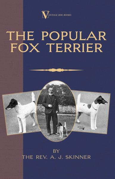 The Popular Fox Terrier Vintage Dog Books Breed Classic Smooth Haired Wire Fox Terrier