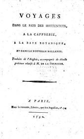 Relation de quatre voyages dans le pays des Hottentots et dans la Caffrerie, à la Baye Botanique, et dans la Nouvelle Hollande: pendant les années 1777, 1778 et 1779, Volume1