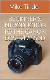 Beginner's Introduction to the Canon EOS Rebel T2i / 550D