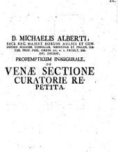 D. Michaelis Alberti ... Propempticum inaugurale de venae sectione curatorie repetita