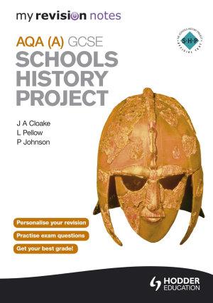 My Revision Notes AQA GCSE Schools History Project PDF