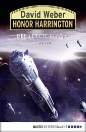 Honor Harrington: Der letzte Befehl: Bd. 26. Roman