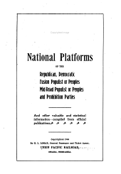 National platforms of the Republican, Democratic, Fusion populist or Peoples, Mid-road populist or Peoples, and Prohibition parties: and other valuable and statistical information