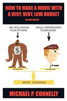 How to Make a Movie with a Very  Very  Low Budget